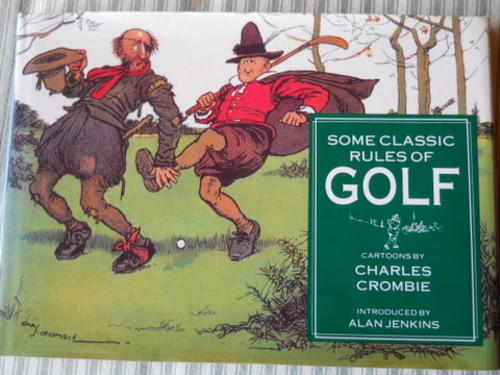 Other - Some Clic Rules Of Golf: CARTOONS by Charles Crombie ... on games rules, love rules, fun required pool signs rules, boy rules, teen rules, sports rules, tattoo rules, british rules,