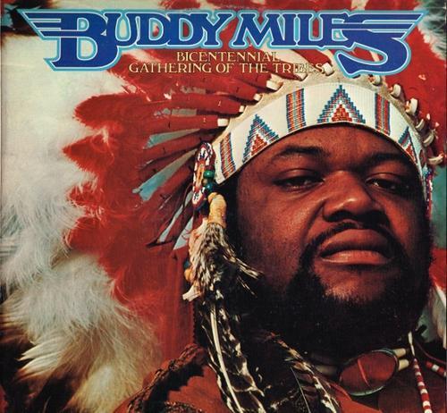 A rodar XXXVIII - Página 2 1714223_140319012445_Buddy_Miles_-_Bicentennial_Gathering_of_the_Tribes_-_LP_front_(550x508)