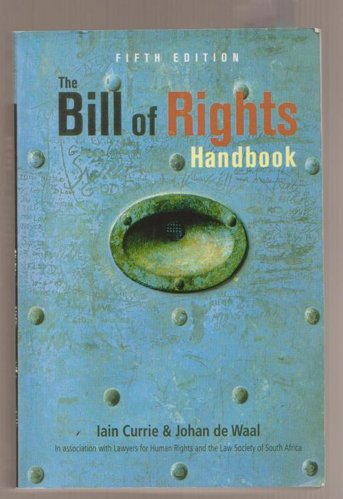 summary of currie and de waal The bill of rights handbook (paperback, 6th ed) / author: i currie / author: jde waal 9780702199998 citizenship & nationality law, constitutional & administrative law, laws of other jurisdictions & general law, law, books.
