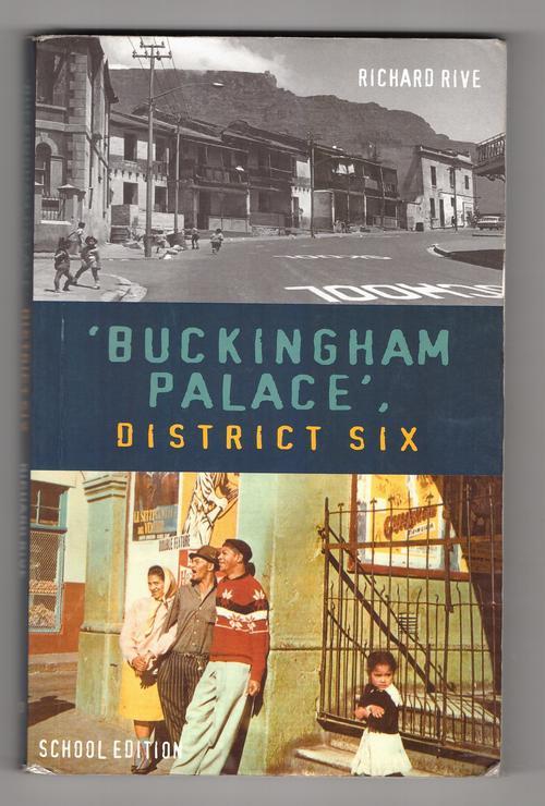 buckingham palace district six richard rive characters Buckingham palace - 1998 / 1999 richard rive's 1986 novel, buckingham palace, district six, depicts life and characters in district six during the 1950s and 60s.