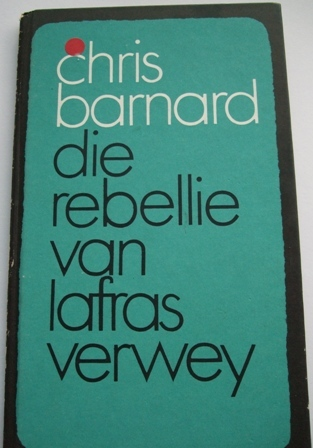 DIE REBELLIE VAN LAFRAS VERWEY deur Chris Barnard Regie: Cor Nortjé book boek well known famouse writer reading library literature antique lees biblioteek beroemd popular skrywer show play kultuur culture 1970 1971 1900 old klassieke classical radio drama price prys won winning gewen amazing recently talked about show RSG Radio sonder grense uitsaai broadcasting Must have bid buy now closing soon one last stock only collect collector edition collection special amazing wow beautiful interesting captivating cheap low price sale bargain crazy tuesday wacky wednesday snap friday special weekend auction hardcover hard cover pages christmas birthday new years holiday fathersday mothersday young old valentinesday
