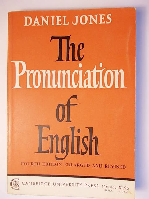 THE PRONUNCIATION OF ENGLISH BY DANIEL JONES
