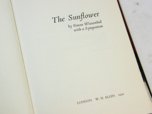 the sunflower simon wiesenthal Is forgiveness the answer to personal salvation if our lives are plagued by wrong doings simon wiesenthal's book the sunflower beckons thoughts about the issue of forgiveness simon a nazi concentration camp survivor tells of his personal struggle with a repenting ss soldier lying on his death bed.
