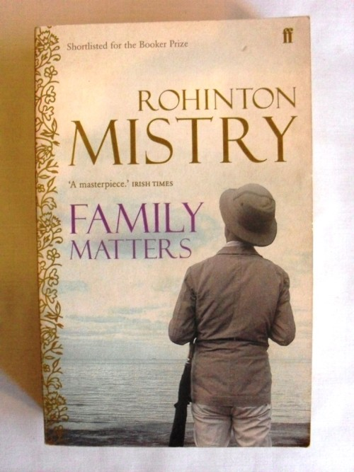 "an analysis of the novel family matters by rohinton mistry Mistry has always been appreciated for his ability to paint all his characters with  the colors of joy and sorrowsin his third novel ""family matters""."