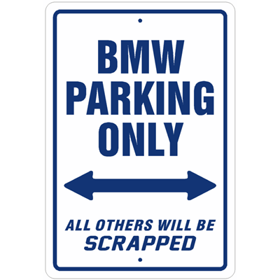 Signage BMW Parking Sign Was Listed For R On Apr At - Bmw parking only signs