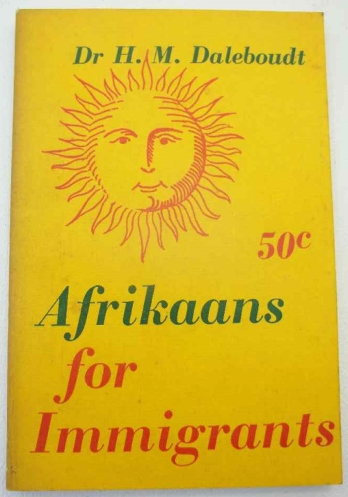 Afrikaans For Immigrants - Dr HM Daleboudt - Printed For The Cape Times
