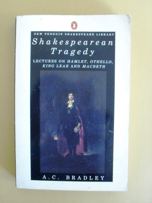 a literary analysis of shakespearean tragedy by a c bradley Ac bradley is the author of shakespearean tragedy (410 avg rating, 559 ratings, 35 reviews, published 1904), oxford lectures on poetry (394 avg ratin.