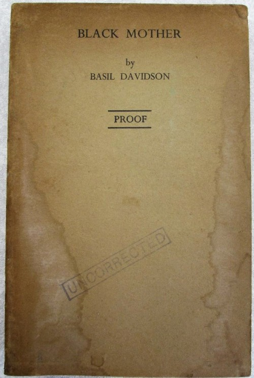 Black Mother: Africa, The Years Of Trial - Basil Davidson - Victor Gollancz, 1961 (Uncorrected Proof Copy)