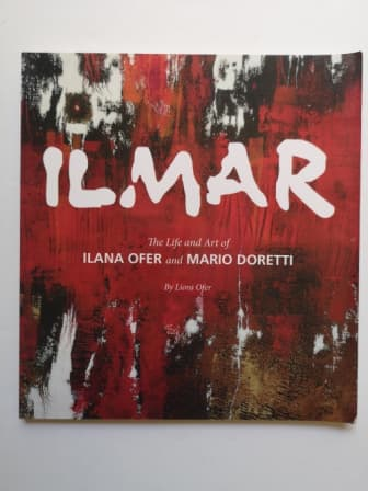 Ilmar : the life and art of Ilana Ofer and Mario Doretti / By Liora Ofer