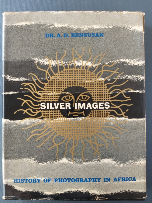 Silver Images - History of Photography in Africa