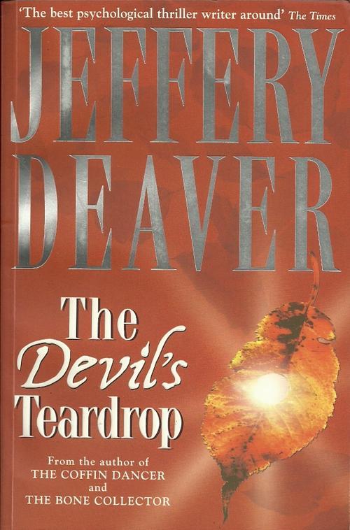 Crime Fiction The Devils Teardrop By Jeffery Deaver Was border=