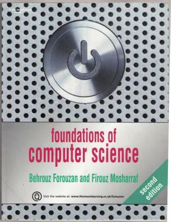 Foundations of Computer Science - Second Edition by Behrouz Forouzan and Firouz Mosharraf