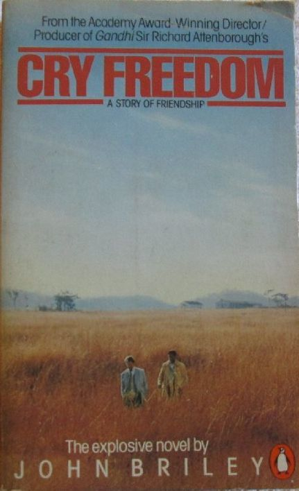 cry freedom by john briley book Cry freedom is a 1987 british-south african epic drama film  the screenplay was written by john briley based on a pair of books by  that book, along with woods.