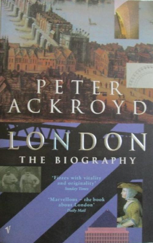 London - The Biography - Peter Ackroyd