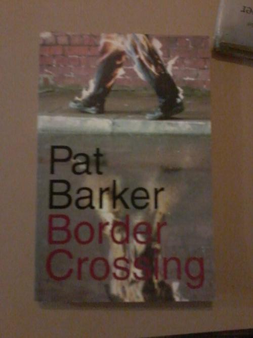 Danny Miller in Pat Barker's Border Crossing - a study in manipulation