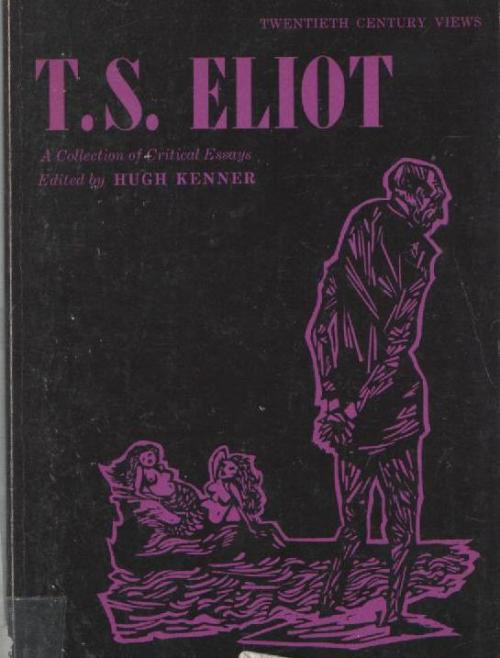 t.s. eliot a collection of critical essays Mandelstam's poetry collections stone (1913), and tristia his critical  autobiography, the noise of time (1925), in addition to his numerous critical  essays this.