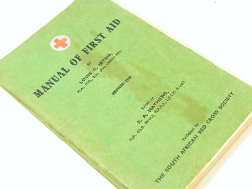 Manual of First Aid by Louis G Irvine published by The South African Red Cross Society