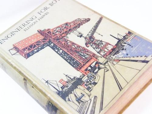 Engineering for boys by Ellison Hawks - 1923