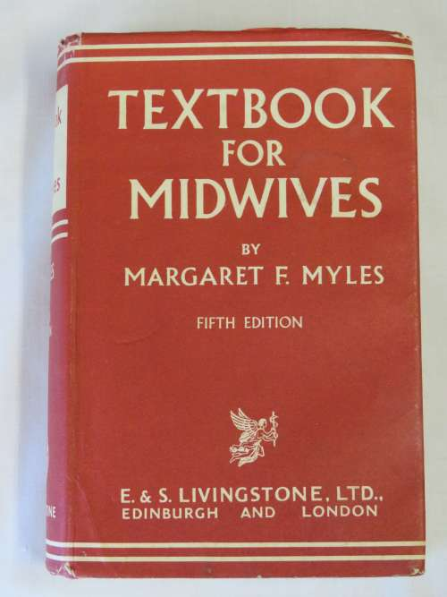 Textbook for midwives by Margaret F. Myles