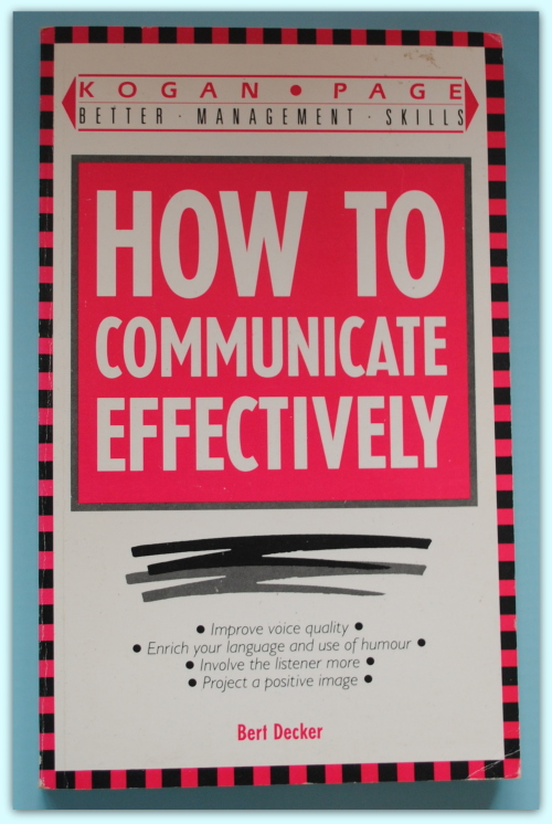 Business finance law how to communicate effectively bert how to communicate effectively by bert decker designed to helpp managers develop their profesional skills fandeluxe Images