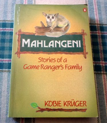 Mahlangeni: Stories of a Game Ranger's Family by Kobie ...