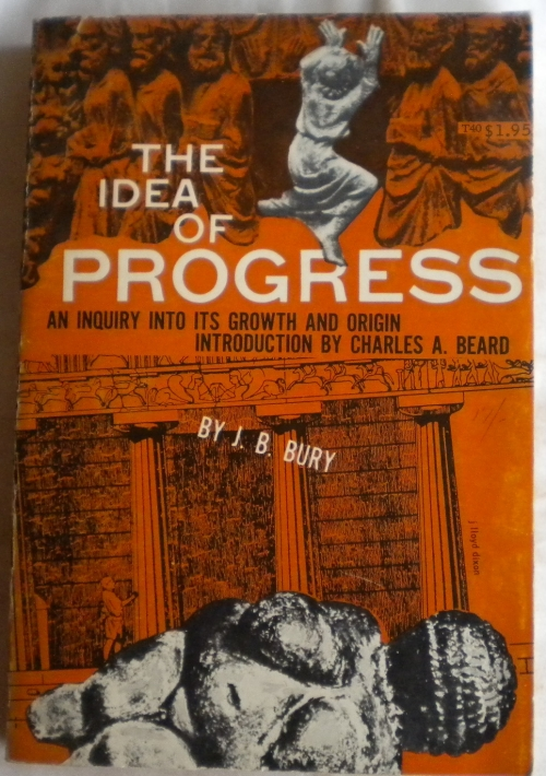 idea of progress Technology, theology, and the idea of progress explores the notion that the idea  of progress has itself progressed until the reformation, the.