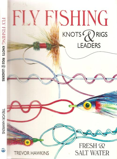 Fishing books dvds fly fishing knots rigs leaders for Fishing knots for leaders