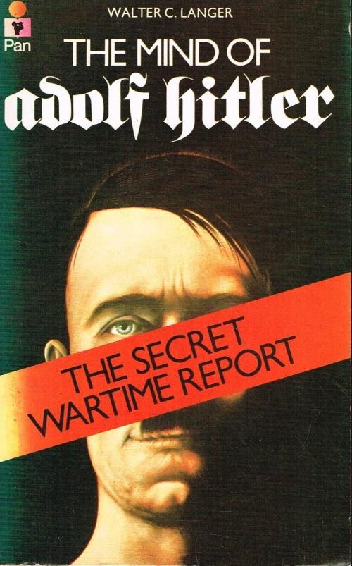 the mind of adolf hitler the secret wartime report Download the mind of adolf hitler secret wartime report walter c langer pdf - search results, the mind of adolf hitler the secret wartime report.