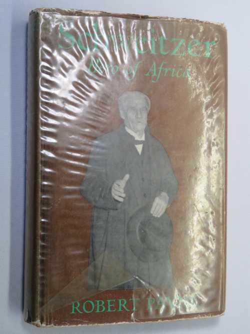 Schweitzer - Hero of Africa by Robert Payne