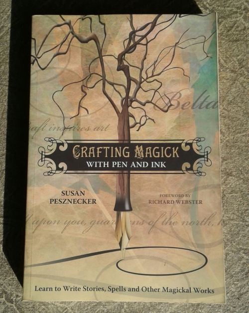 Crafting Magick with Pen and Ink: Learn to Write Stories, Spells and Other  Magickal Works Paperback