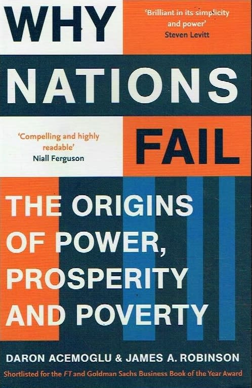 why nations fail Why nations fail is an accessible book its 463 pages are balanced by flowing  storytelling and clear argumentation the political scientist and.