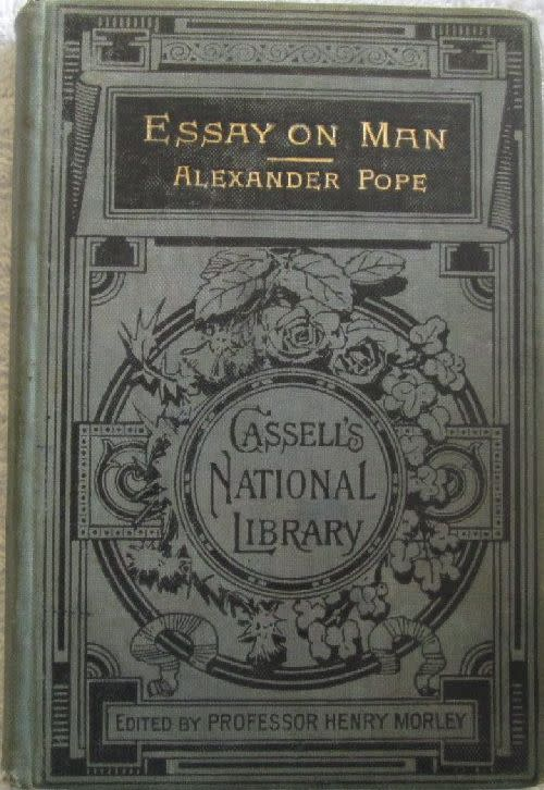 essay of man by alexander pope An essay on man: an essay on man, philosophical essay written in heroic couplets of iambic pentameter by alexander pope, published in 1733–34 it was conceived as.