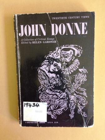 john donne collection critical essays The religious poetry of john donne critic: helen gardner source: the religious poetry of john donne, in john donne: a collection of critical essays, edited by.