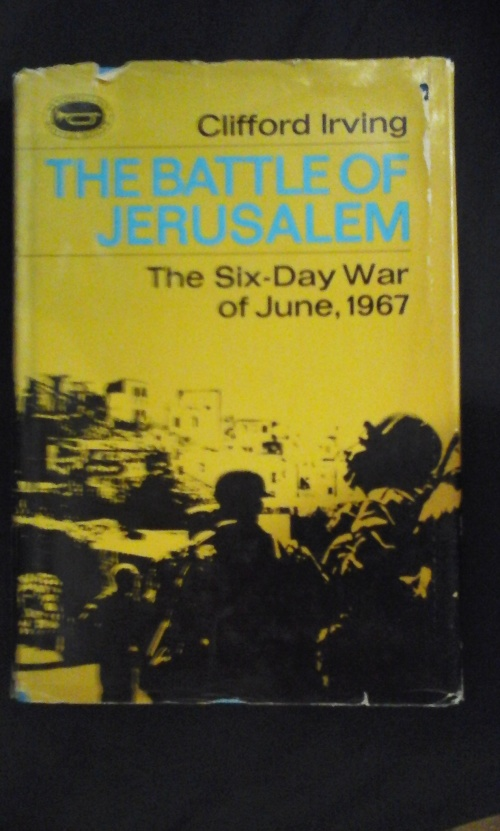 The Battle of Jerusalem - The Six-Day War of June 1967 - Clifford Irving