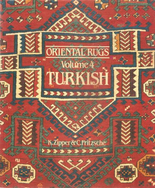 Oriental Rugs Volume 4 Turkish By: K