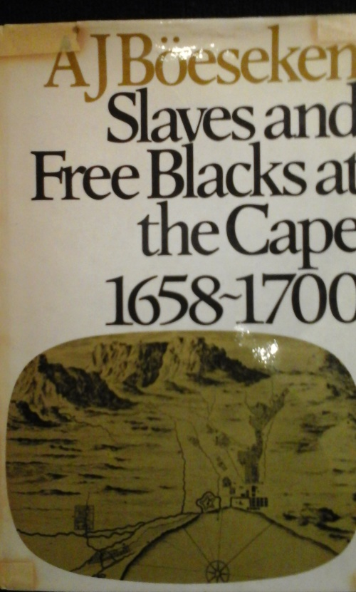 Slaves and Free Blacks at the Cape 1658 - 1700 - A J  Boeseken