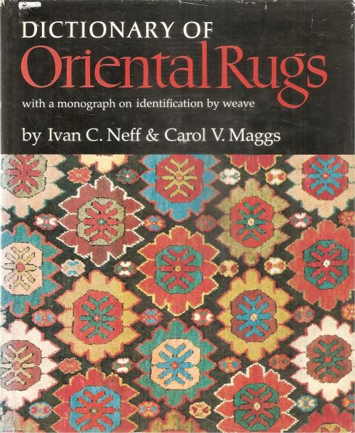 Dictionary Of Oriental Rugs By: Ivan C