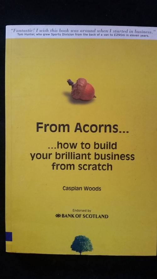 From Acorns... ...How To Build Your Brilliant Business From Scratch